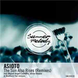 Asioto - The Sun Also Rises (Remixes) download free