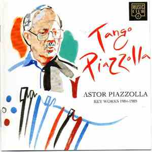 Astor Piazzolla - Tango Piazzolla. Key Works 1984-1989 download free