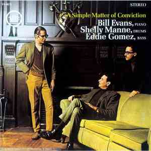 Bill Evans, Shelly Manne, Eddie Gomez - A Simple Matter Of Conviction download free