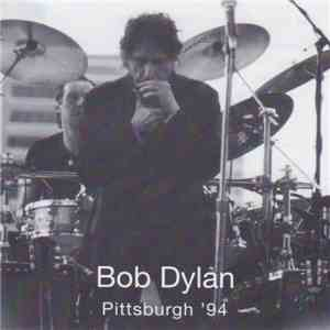 Bob Dylan - PIttsburgh '94 download free