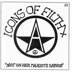 Icons Of Filth - Not On Her Majesty's Service download free