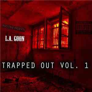 L.A. Goon - Trapped Out Vol. 1 download free