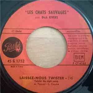 Les Chats Sauvages Avec Dick Rivers - Laissez-nous Twister / Toi Tu Comprends download free