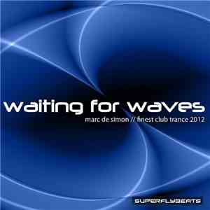 Marc de Simon - Waiting For Waves (Finest Club Trance 2012) download free