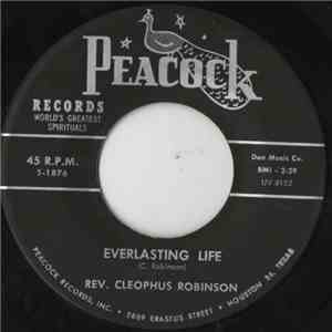 Rev. Cleophus Robinson - Everlasting Life / Just Over The Hill