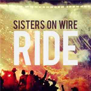 Sisters On Wire - Ride download free