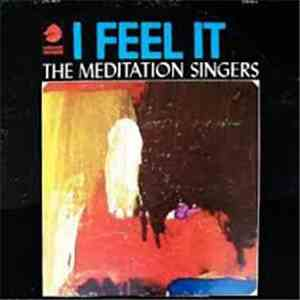 The Meditation Singers - I Feel It download free