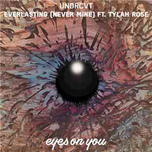 Undercvt Ft. Tylah Rose - Everlasting (Never Mine) download free