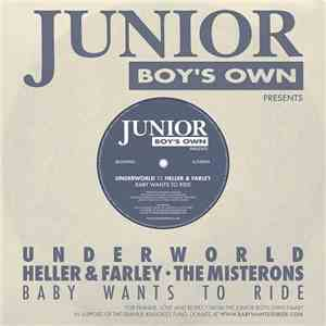 Underworld, Heller & Farley • The Misterons - Baby Wants To Ride